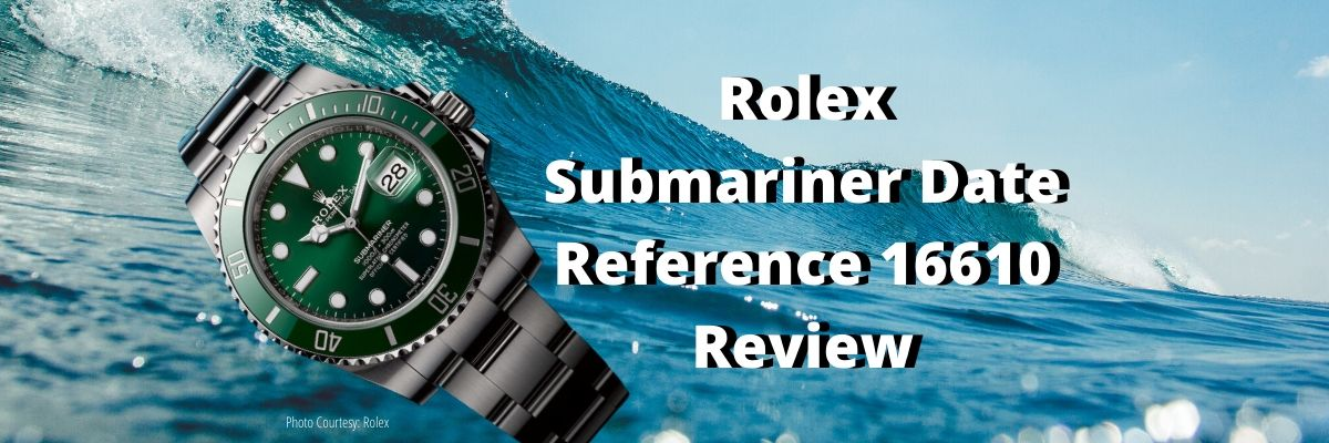 Rolex Submariner Date Reference 16610 Review Sell My Old Rolex Submariner Watch